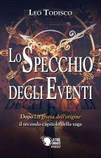Lo Specchio degli Eventi by LeoTodd