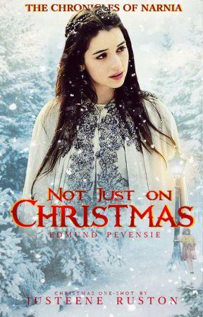 Not just on Christmas [edmund pevensie one-shot] by justeeneruston