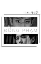 [ ChanBaek ][ Oneshot ][ H-] Đồng Phạm by BapSoi_CBs
