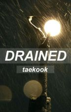 DRAINED [taekook] by creativekookie