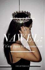 Nawel: J't'en fais la promesse by aichaahob