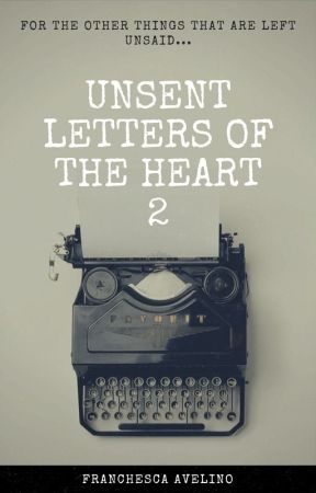 Unsent Letters of the Heart 2 by FranchescaAvelino