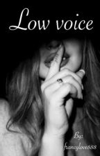 Low voice by francylove888