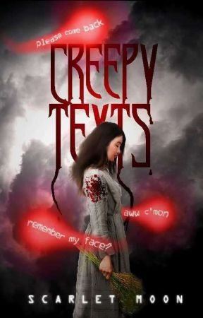 Creepy Texts : Don't Text Back... by Starlet_moon