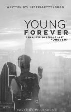 Young Forever (REWRITING) by neverlletttyougo