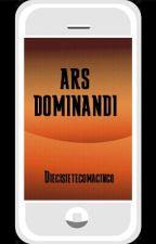 ARS DOMINANDI by Diecisietecomacinco