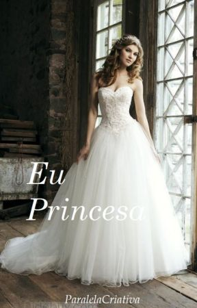 Eu Princesa-Fillie by ParalelaCriativa