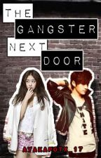 The Gangster Next Door(on-going series) by Ayakaaachan
