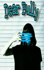 Dear Bully (book #2) by RoyalOnes