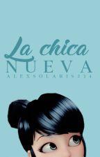 Chica nueva. [Completa] by AlexSolaris234