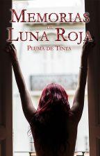 Memorias de Luna Roja by PlumadeTintaRelatos