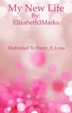 My New Life by Elizabeth3Marks