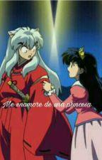 Inu x Kag Me enamore de una Princesa by rochisabella