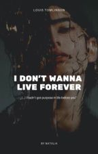 i don't wanna live forever • tomlinson by natalia16031