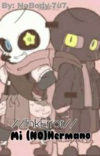 Mi (NO)hermano //InkError// by NoBody-7u7