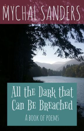 All the Dark that Can Be Breached: A Book of Poems - Short