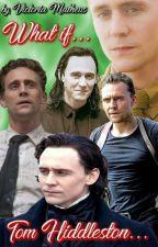 What if... Tom Hiddleston by ElDiabloEnTangas