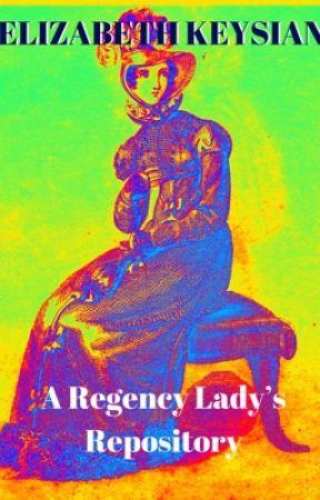 A Regency Lady's Repository by LizKeysian1