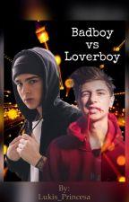 Badboy vs Loverboy // Mukas Ff {Abgeschlossen} by Lukis_Princesa
