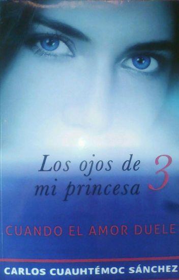 los ojos de mi princesa 3