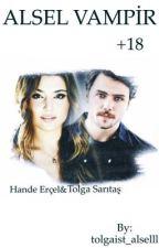 ALSEL VAMPİR +18  by tolgaist_alselll