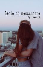 Bacio di mezzanotte  //Federico Rossi// by mxartj