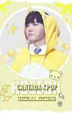 Cantada Kpop  by vhopexy