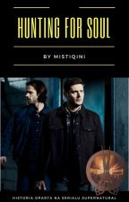 Hunting For Soul                         || Supernatural || by Mistiqini