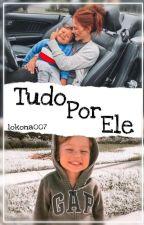 Tudo Por Ela by lokona007