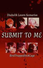 Submit To Me | Diabolik Lovers Boyfriend Scenarios by BirdTrappedInACage