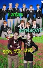 I NEED SOMEONE FOR MY LIFE by Dhinadokyungsoo1