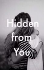 Hidden from You (James Maslow Fanfic) by BTSDreamin