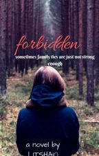 FORBIDDEN by litsha10