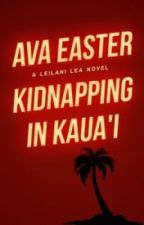 Kidnapping on Kaua'i (featured by Wattpad 2014) by AuthorAva