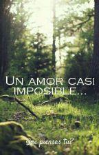Un amor casi imposible... by YimmyQuezada
