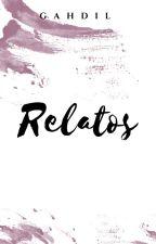 Relatos by Gahdil_