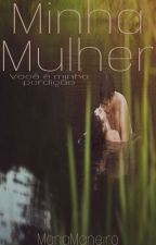 Minha Mulher.  1 livro da série Mulher GG. 2018 by MariaManeiro