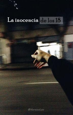 La inocencia de los 18 by NaraisaLoo