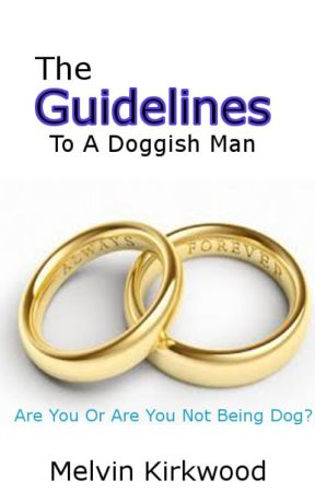 The Guidelines To A Doggish Man - Meaning - Wattpad