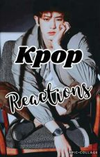 Kpop Reactions  by Morango_Kawaii