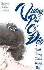 [BH][Edit]Vương Phi Có Độc - Thanh Thang Xuyến Hương Thái by DanyTrance