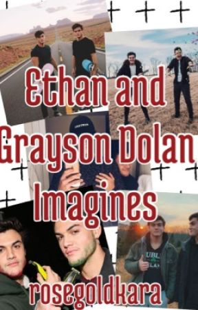 Ethan and Grayson Dolan Imagines by rosegoldkara