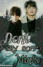 Don't Say Sorry Minho by Kibumaria09