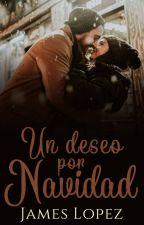 UN DESEO POR NAVIDAD (TERMINADA) by James_Archie