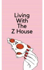 Living in the Z House by TumblrTobae