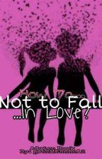 How To Not To Fall Inlove?? (Paano Ba hindi Na Mahulog Pa?) by GrazMeAnne12