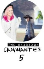 Caminantes 5 ✓ by TWD_BeaDixon