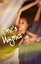 One's Magnet (Chris Brown Fan Fic) by chrissybhrissy