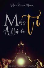 Más Allá de Ti by SilviaRiveraPolanco