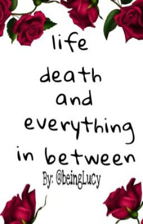 Life, Death, & Everything in be+ween by beingLucy